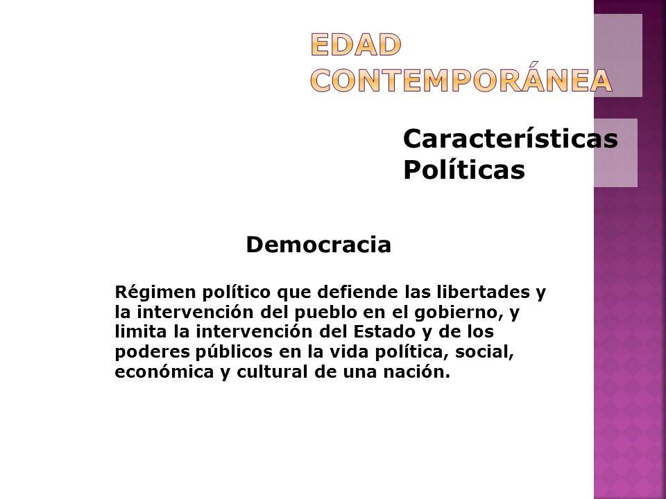 Características Políticas Democracia Régimen político que defiende las libertades y la intervención del pueblo en el gobierno, y limita la intervenció