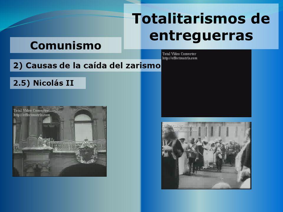 Totalitarismos de entreguerras 2) Causas de la caída del zarismo Comunismo 2.5) Nicolás II