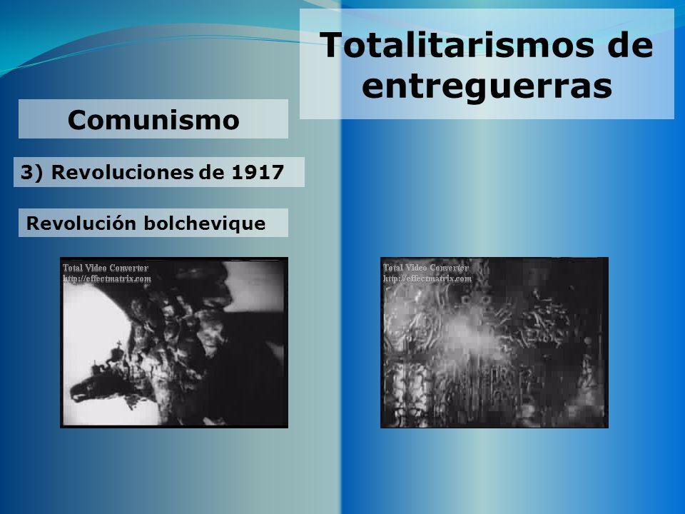 Totalitarismos de entreguerras 3) Revoluciones de 1917 Comunismo Revolución bolchevique