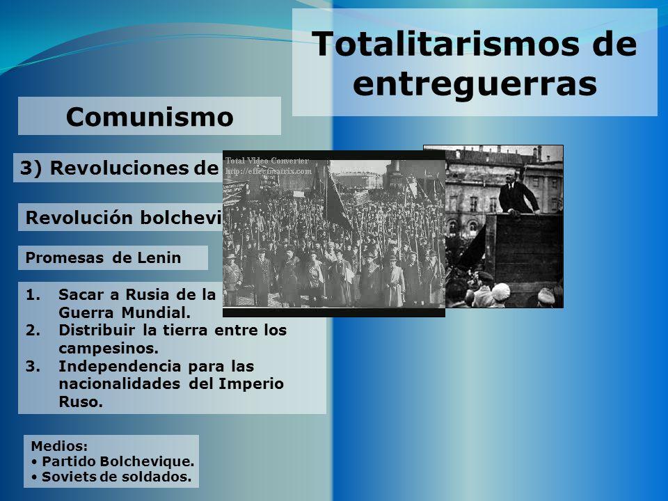 Totalitarismos de entreguerras 3) Revoluciones de 1917 Comunismo Revolución bolchevique Promesas de Lenin Medios: Partido Bolchevique. Soviets de sold