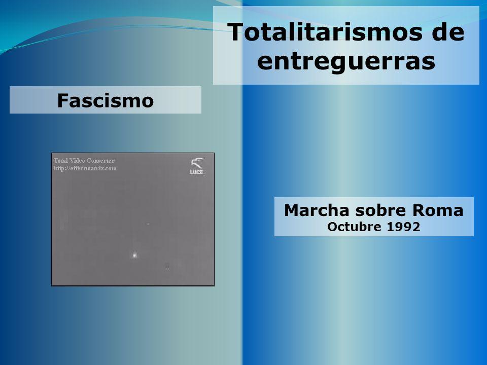 Totalitarismos de entreguerras Fascismo Marcha sobre Roma Octubre 1992