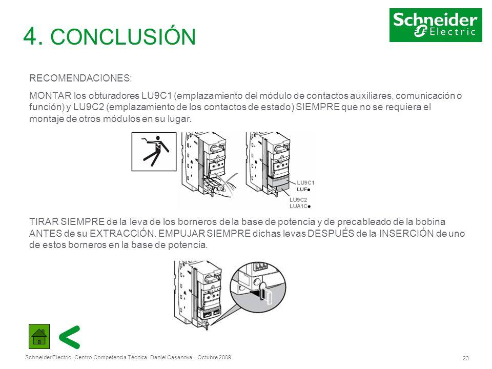 Schneider Electric 23 - Centro Competencia Técnica- Daniel Casanova – Octubre 2009 4. CONCLUSIÓN RECOMENDACIONES: MONTAR los obturadores LU9C1 (emplaz