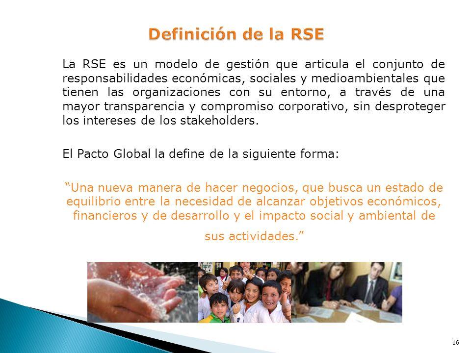 La RSE es un modelo de gestión que articula el conjunto de responsabilidades económicas, sociales y medioambientales que tienen las organizaciones con