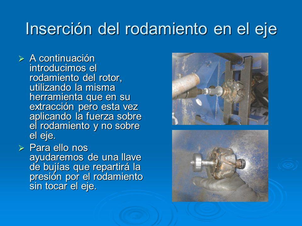 Inserción del rodamiento en el eje A continuación introducimos el rodamiento del rotor, utilizando la misma herramienta que en su extracción pero esta