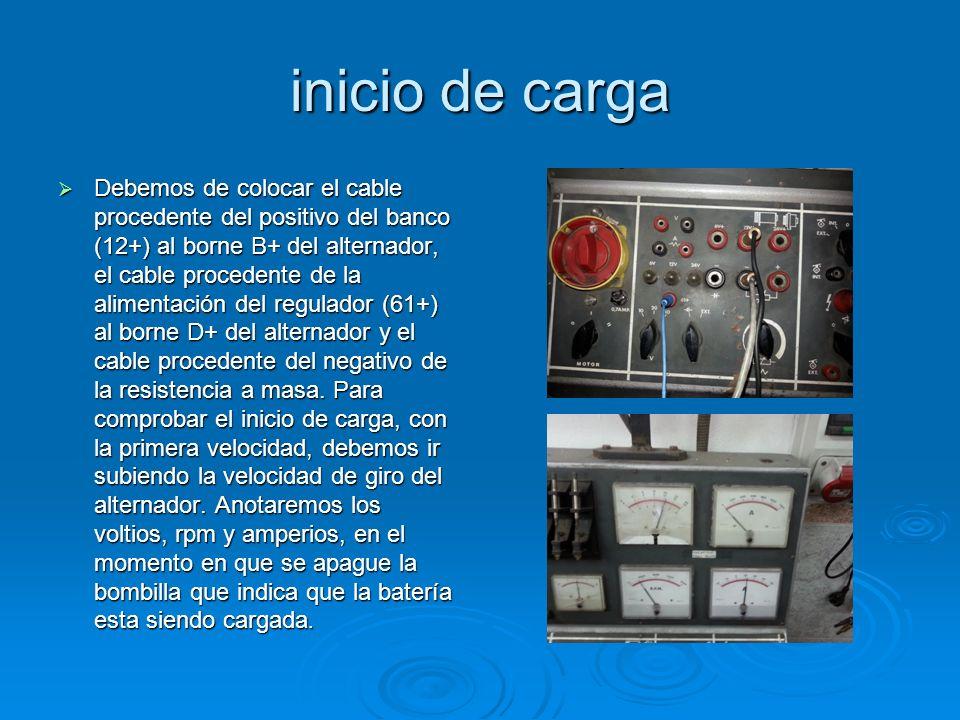 inicio de carga Debemos de colocar el cable procedente del positivo del banco (12+) al borne B+ del alternador, el cable procedente de la alimentación