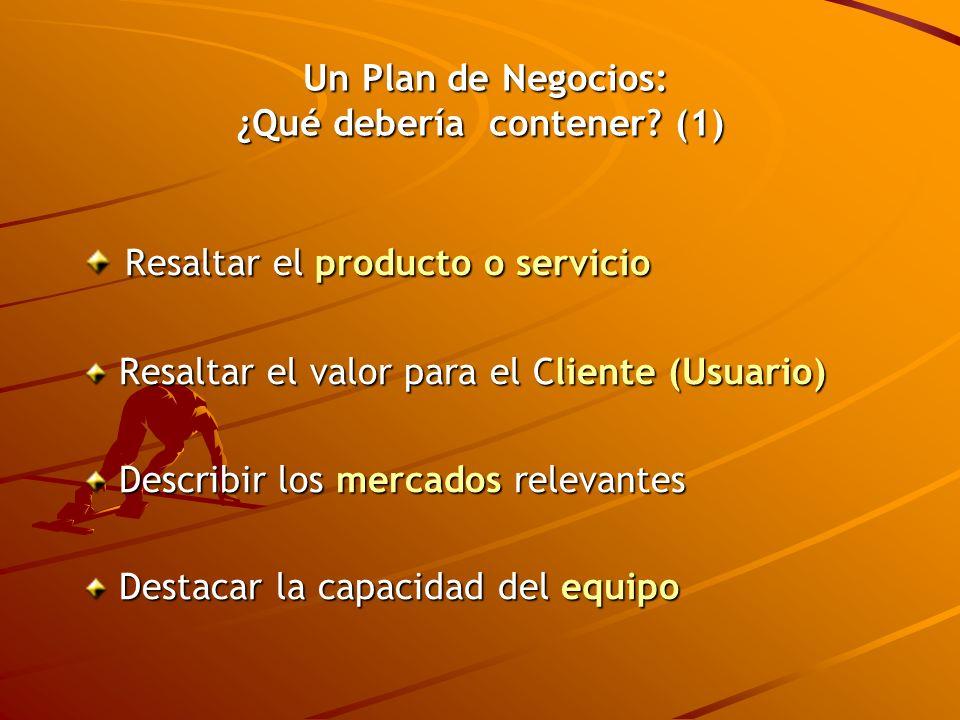 Un Plan de Negocios: ¿Qué debería contener? (1) Un Plan de Negocios: ¿Qué debería contener? (1) Resaltar el producto o servicio Resaltar el producto o