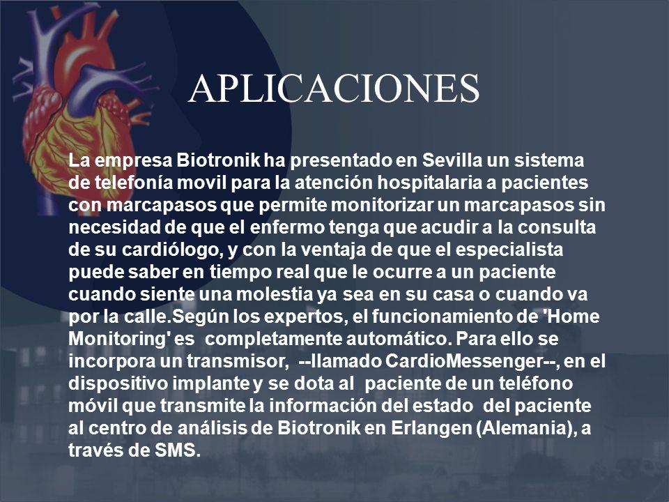 APLICACIONES La empresa Biotronik ha presentado en Sevilla un sistema de telefonía movil para la atención hospitalaria a pacientes con marcapasos que
