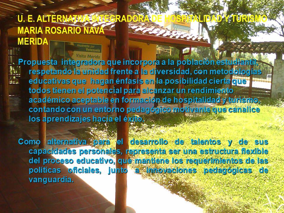 Propuesta integradora que incorpora a la población estudiantil, respetando la unidad frente a la diversidad, con metodologías educativas que hagan énf