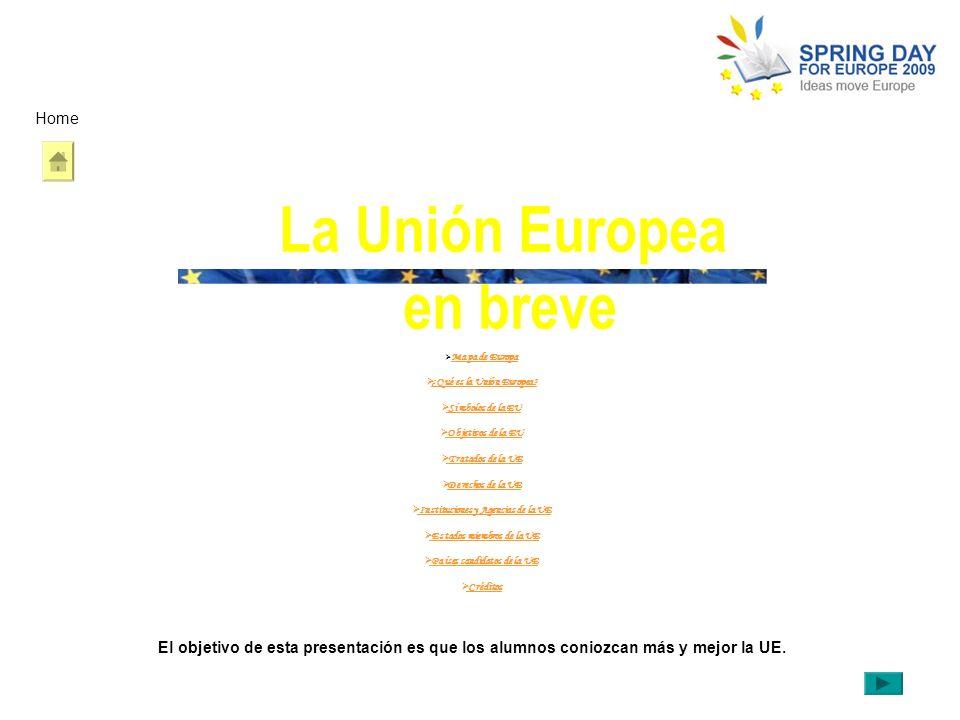 La Unión Europea en breve Mapa de Europa ¿Qué es la Unión Europea? Símbolos de la EU Objetivos de la EU Tratados de la UE Derechos de la UE Institucio