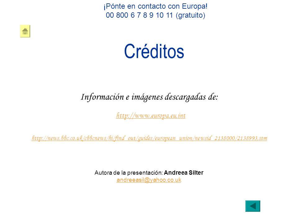 Créditos Información e imágenes descargadas de: http://www.europa.eu.int http://news.bbc.co.uk/cbbcnews/hi/find_out/guides/european_union/newsid_21380