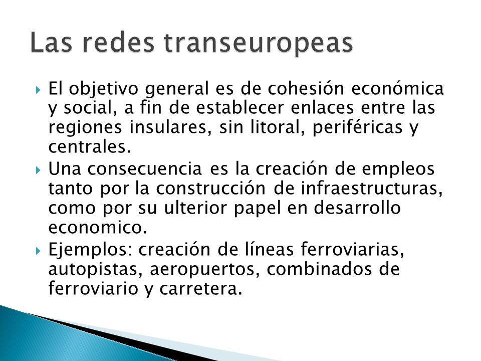 El objetivo general es de cohesión económica y social, a fin de establecer enlaces entre las regiones insulares, sin litoral, periféricas y centrales.