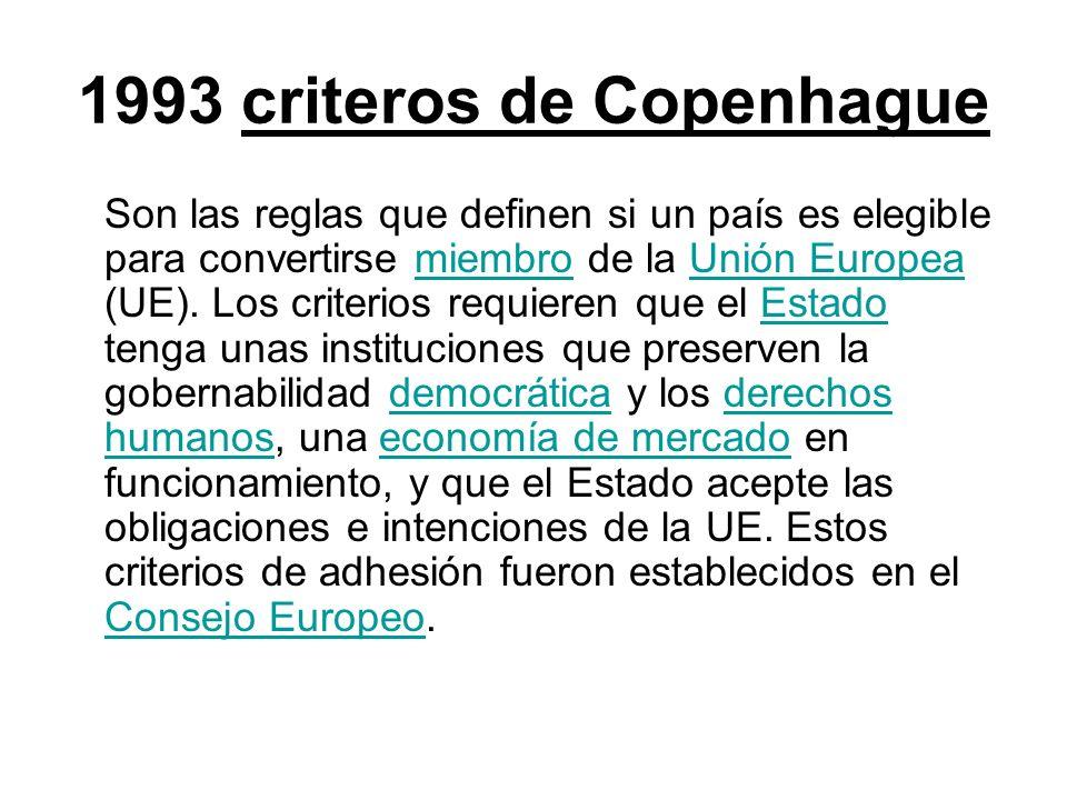 1993 criteros de Copenhague Son las reglas que definen si un país es elegible para convertirse miembro de la Unión Europea (UE). Los criterios requier