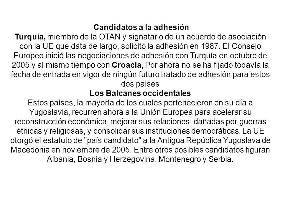 Candidatos a la adhesión Turquía, miembro de la OTAN y signatario de un acuerdo de asociación con la UE que data de largo, solicitó la adhesión en 198