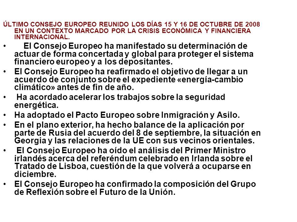 ÚLTIMO CONSEJO EUROPEO REUNIDO LOS DÍAS 15 Y 16 DE OCTUBRE DE 2008 EN UN CONTEXTO MARCADO POR LA CRISIS ECONÓMICA Y FINANCIERA INTERNACIONAL. El Conse