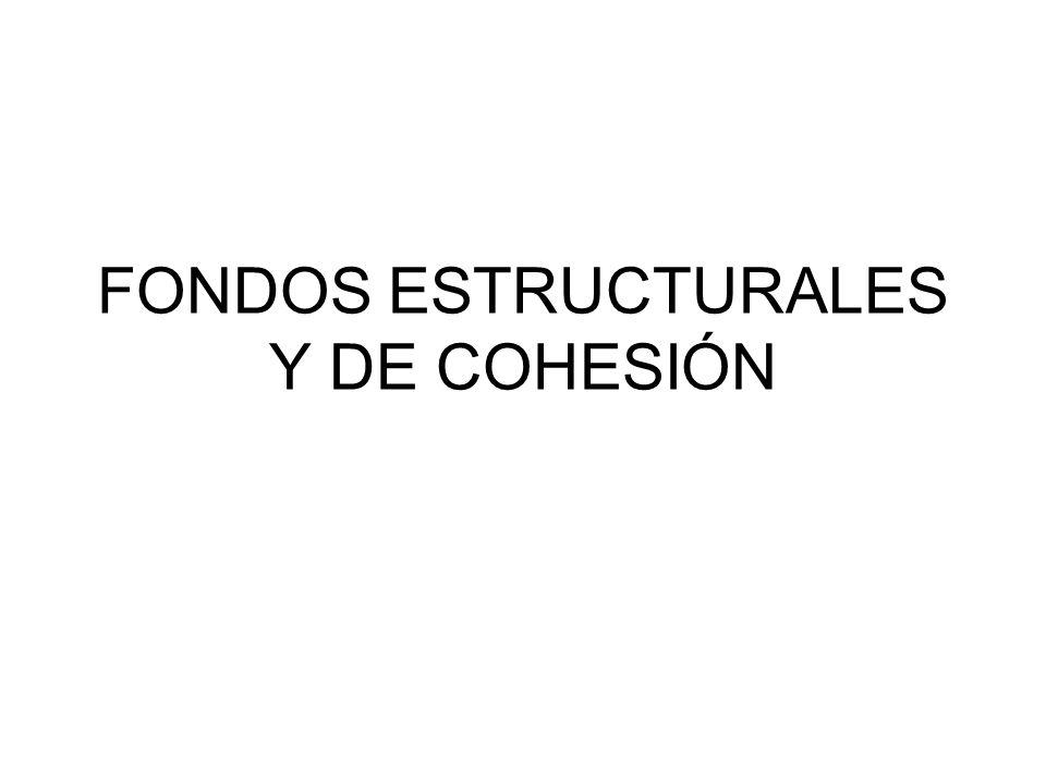 FONDOS ESTRUCTURALES Y DE COHESIÓN