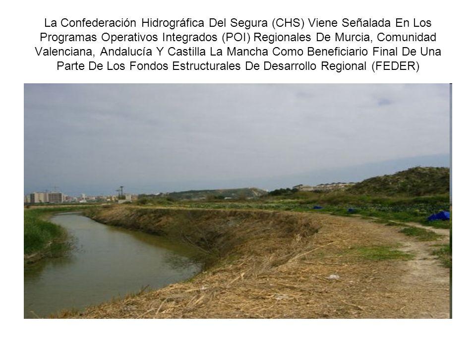 La Confederación Hidrográfica Del Segura (CHS) Viene Señalada En Los Programas Operativos Integrados (POI) Regionales De Murcia, Comunidad Valenciana,