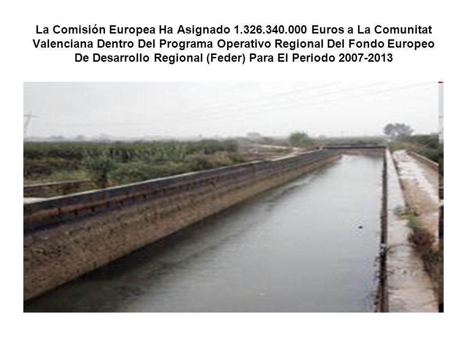 La Comisión Europea Ha Asignado 1.326.340.000 Euros a La Comunitat Valenciana Dentro Del Programa Operativo Regional Del Fondo Europeo De Desarrollo R
