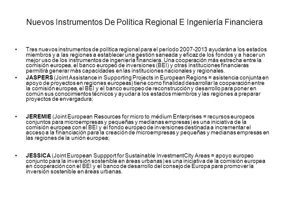 Nuevos Instrumentos De Política Regional E Ingeniería Financiera Tres nuevos instrumentos de política regional para el período 2007-2013 ayudarán a lo