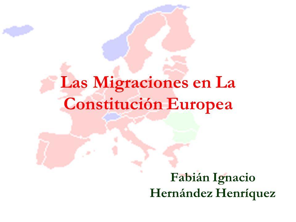 Las Migraciones en La Constitución Europea Fabián Ignacio Hernández Henríquez