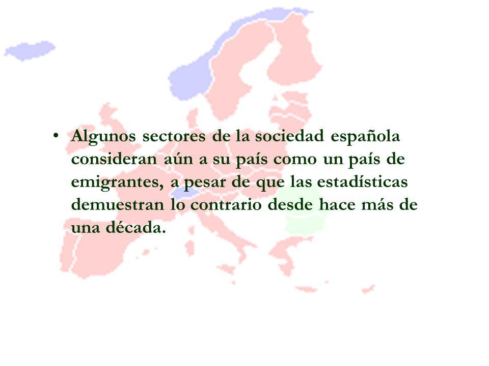 Algunos sectores de la sociedad española consideran aún a su país como un país de emigrantes, a pesar de que las estadísticas demuestran lo contrario