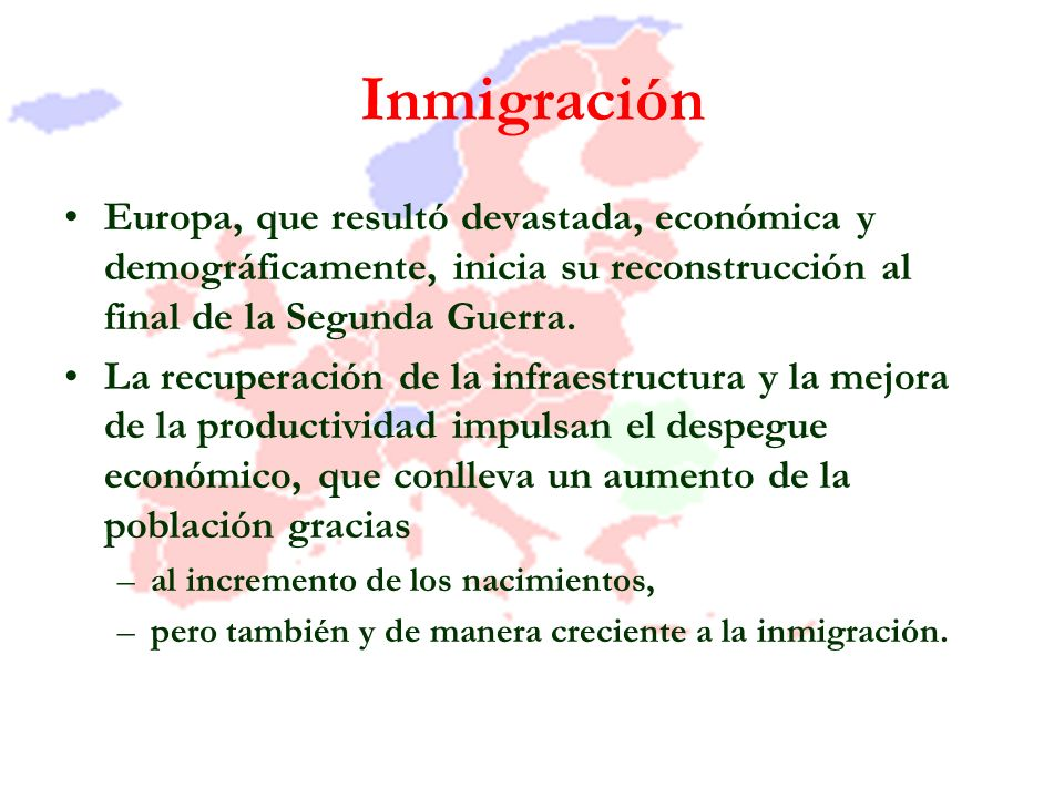 Inmigración Europa, que resultó devastada, económica y demográficamente, inicia su reconstrucción al final de la Segunda Guerra. La recuperación de la