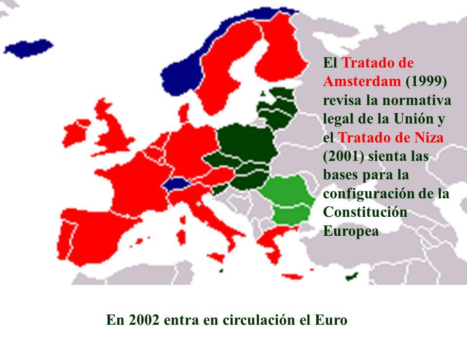 El Tratado de Amsterdam (1999) revisa la normativa legal de la Unión y el Tratado de Niza (2001) sienta las bases para la configuración de la Constitu
