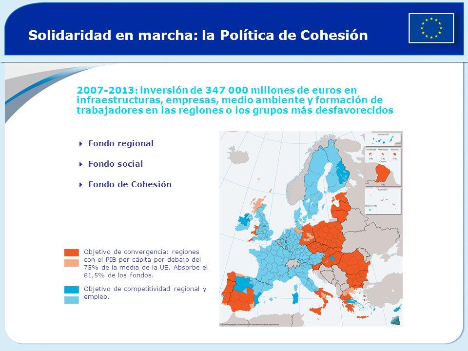 Solidaridad en marcha: la Política de Cohesión 2007-2013: inversión de 347 000 millones de euros en infraestructuras, empresas, medio ambiente y forma