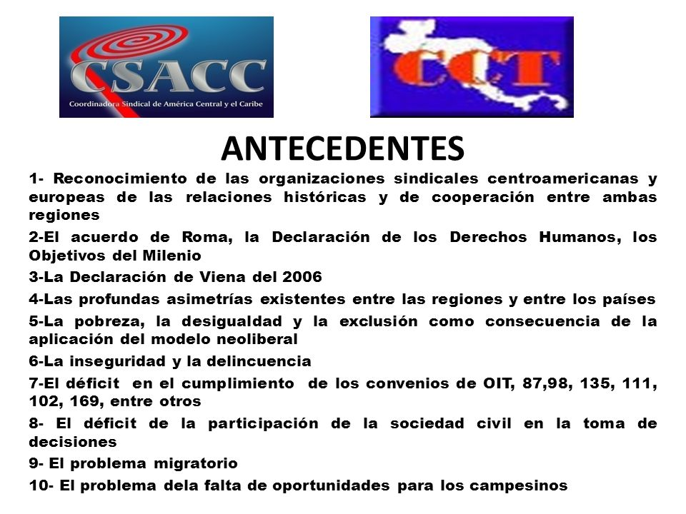 ANTECEDENTES 1- Reconocimiento de las organizaciones sindicales centroamericanas y europeas de las relaciones históricas y de cooperación entre ambas