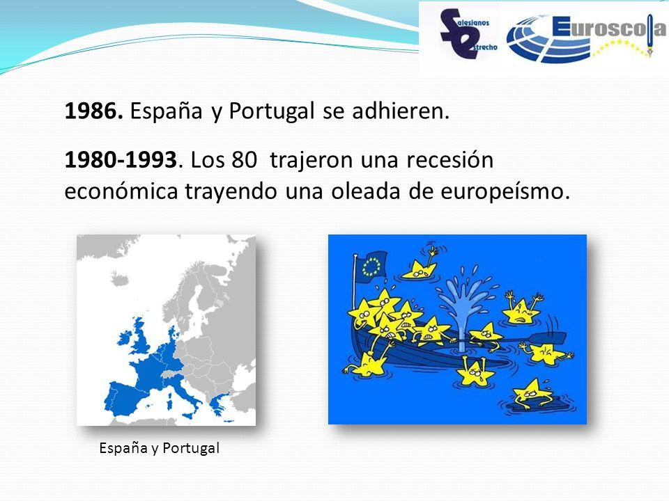 1986. España y Portugal se adhieren. 1980-1993. Los 80 trajeron una recesión económica trayendo una oleada de europeísmo. España y Portugal