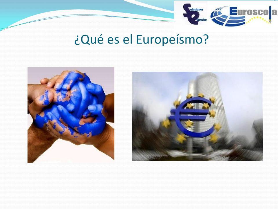 ¿Qué es el Europeísmo?