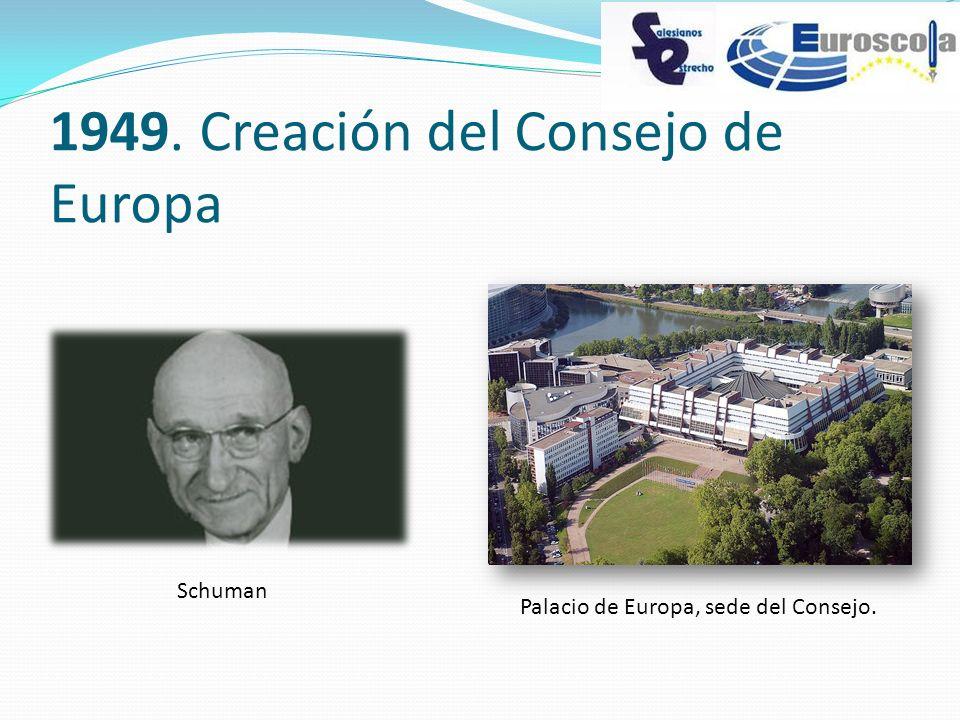 1949. Creación del Consejo de Europa Palacio de Europa, sede del Consejo. Schuman