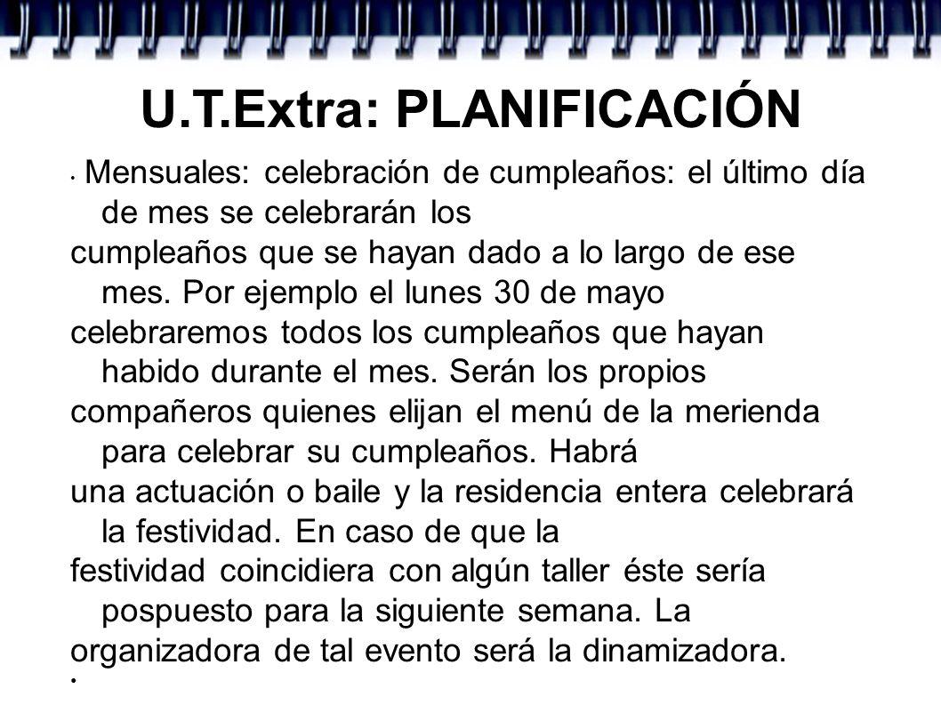U.T.Extra: PLANIFICACIÓN Mensuales: celebración de cumpleaños: el último día de mes se celebrarán los cumpleaños que se hayan dado a lo largo de ese m