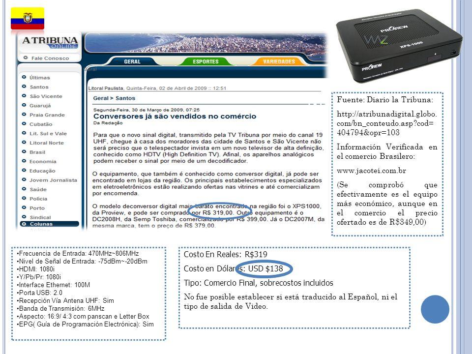 Frecuencia de Entrada: 470MHz~806MHz Nivel de Señal de Entrada: -75dBm~-20dBm HDMI: 1080i Y/Pb/Pr: 1080i Interface Ethernet: 100M Porta USB: 2.0 Recep