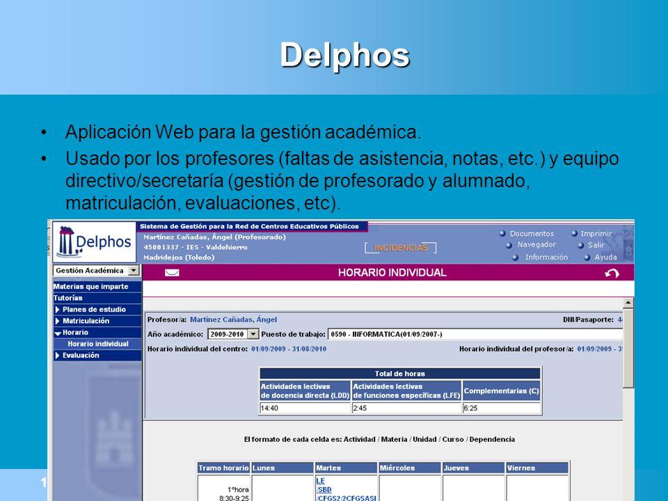 12/11/2013Master Profesor Secundaria. UCLM.10 Delphos Aplicación Web para la gestión académica. Usado por los profesores (faltas de asistencia, notas,