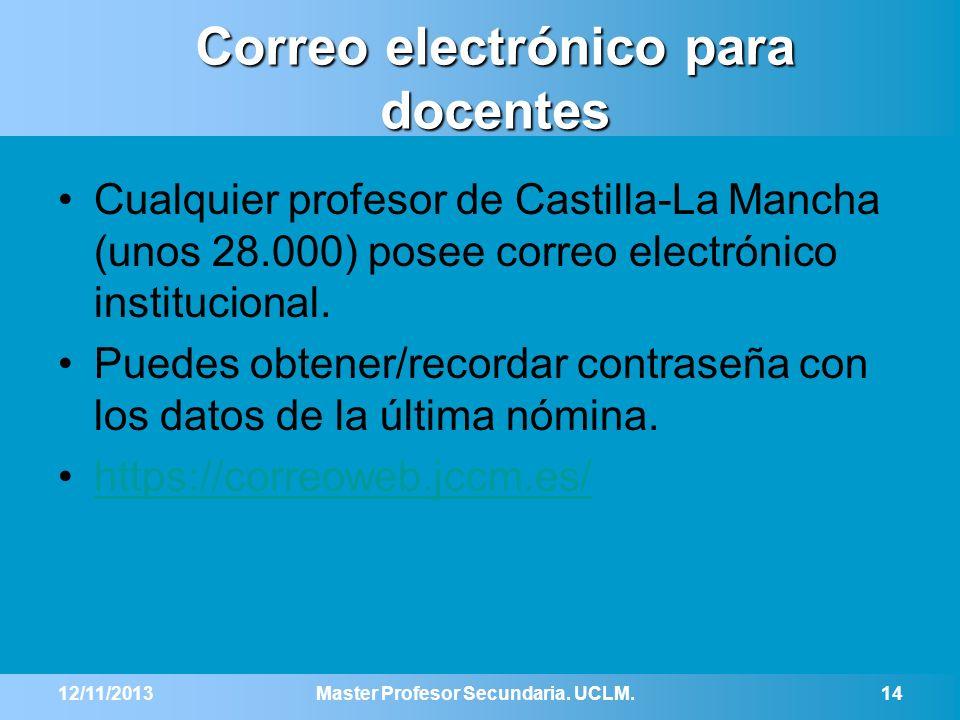 Correo electrónico para docentes Cualquier profesor de Castilla-La Mancha (unos 28.000) posee correo electrónico institucional. Puedes obtener/recorda