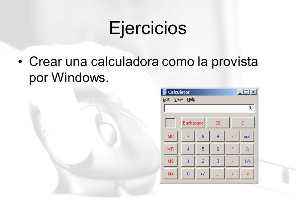 Ejercicios Crear una calculadora como la provista por Windows.