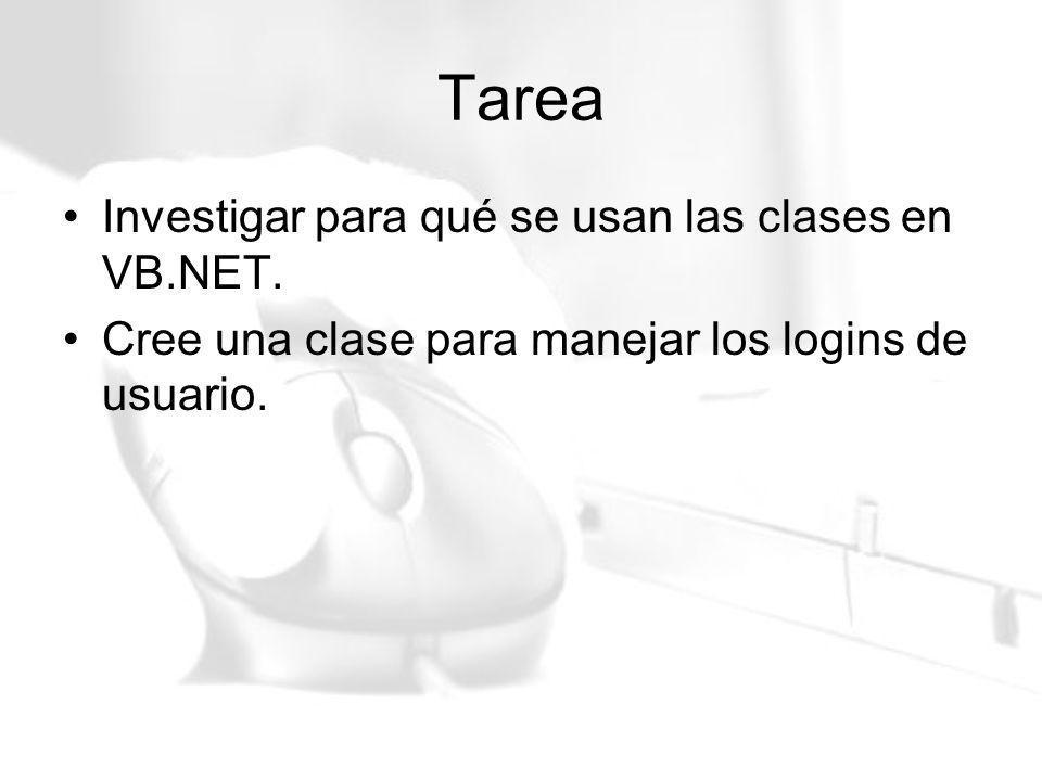 Tarea Investigar para qué se usan las clases en VB.NET. Cree una clase para manejar los logins de usuario.