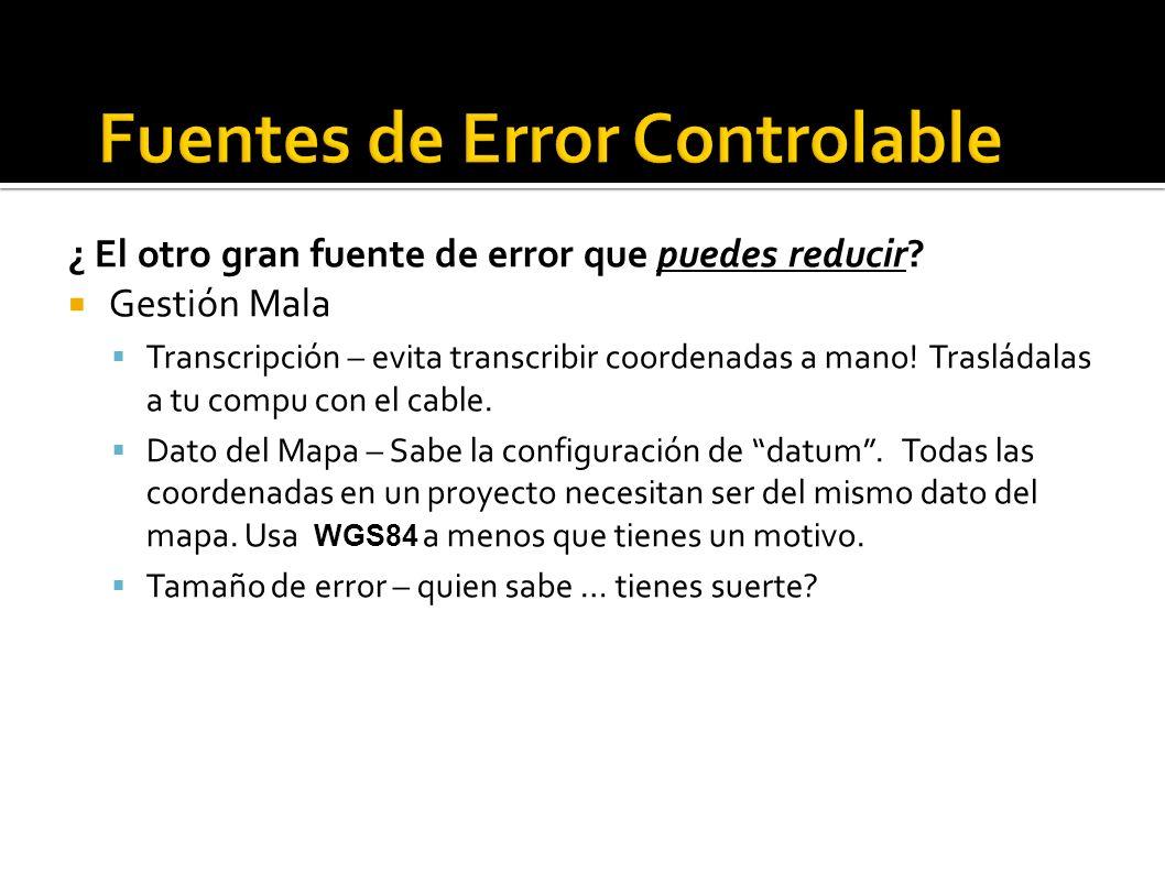 ¿ El otro gran fuente de error que puedes reducir? Gestión Mala Transcripción – evita transcribir coordenadas a mano! Trasládalas a tu compu con el ca