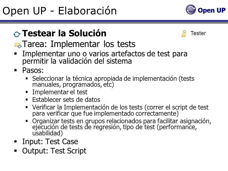 Open UP - Elaboración Testear la Solución Tarea: Implementar los tests Implementar uno o varios artefactos de test para permitir la validación del sis