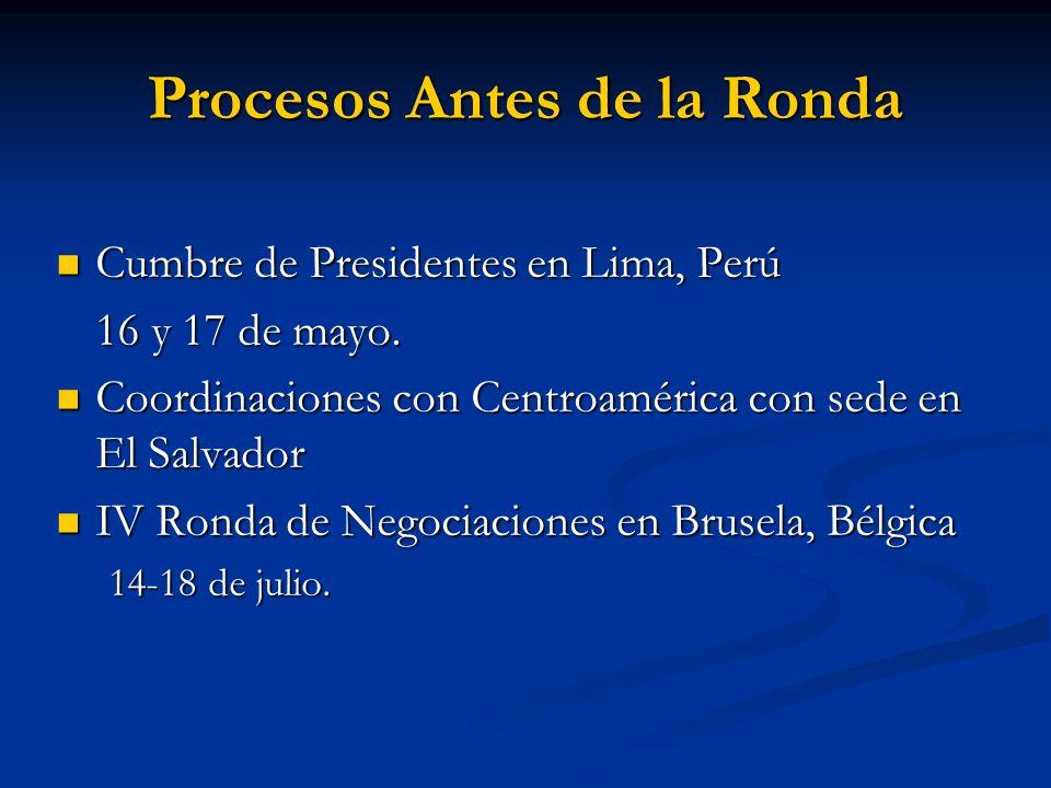 Procesos Antes de la Ronda Cumbre de Presidentes en Lima, Perú Cumbre de Presidentes en Lima, Perú 16 y 17 de mayo. Coordinaciones con Centroamérica c