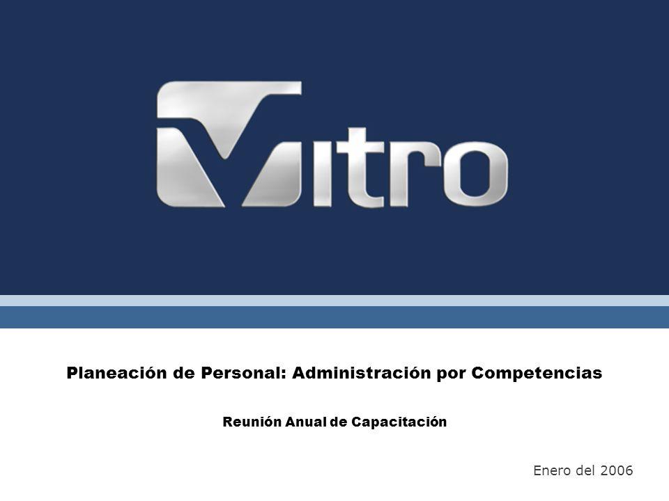 Planeación de Personal: Administración por Competencias Reunión Anual de Capacitación Enero del 2006