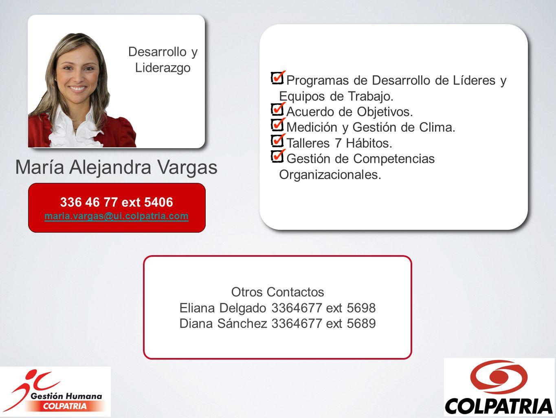 María Alejandra Vargas Desarrollo y Liderazgo Programas de Desarrollo de Líderes y Equipos de Trabajo. Acuerdo de Objetivos. Medición y Gestión de Cli