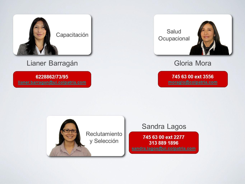 Lianer BarragánGloria Mora Capacitación Salud Ocupacional Sandra Lagos 6228862/73/95 lianer.barragan@ui.colpatria.com 745 63 00 ext 3556 moraglo@colpa