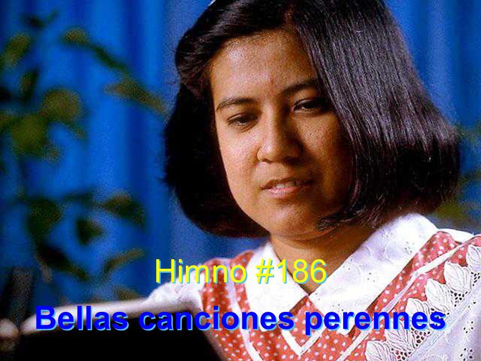 Himno #186 Bellas canciones perennes Himno #186 Bellas canciones perennes