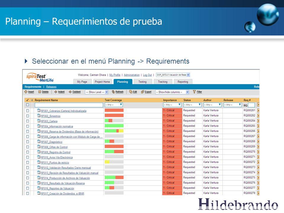 Planning – Requerimientos de prueba Seleccionar en el menú Planning -> Requirements