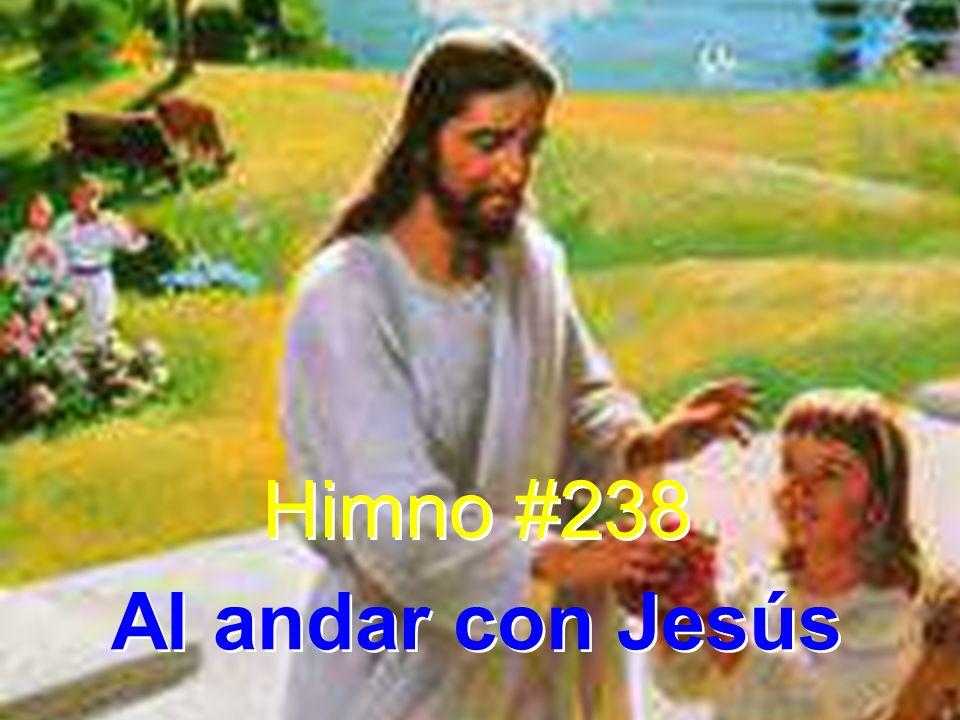 Himno #238 Al andar con Jesús Himno #238 Al andar con Jesús