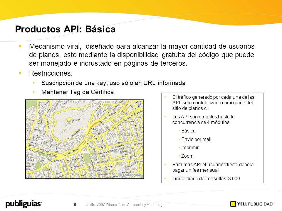 Julio 2007 Dirección de Comercial y Marketing 6 Mecanismo viral, diseñado para alcanzar la mayor cantidad de usuarios de planos, esto mediante la disp