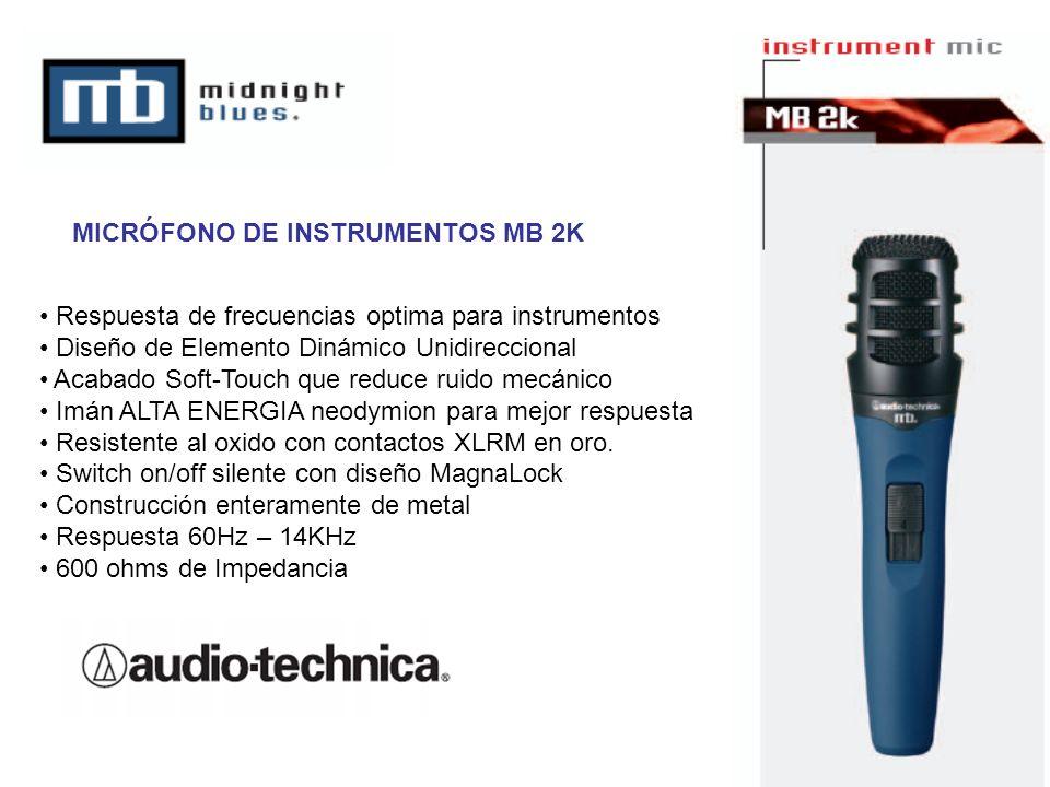 Respuesta de frecuencias optima para instrumentos Diseño de Elemento Dinámico Unidireccional Acabado Soft-Touch que reduce ruido mecánico Imán ALTA EN