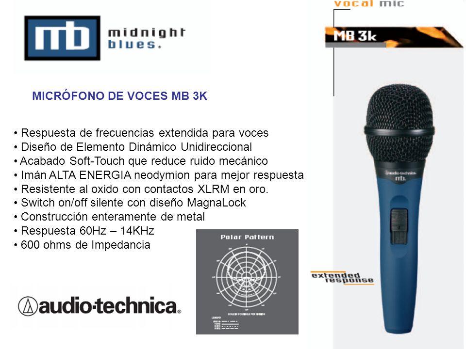 Respuesta de frecuencias extendida para voces Diseño de Elemento Dinámico Unidireccional Acabado Soft-Touch que reduce ruido mecánico Imán ALTA ENERGI