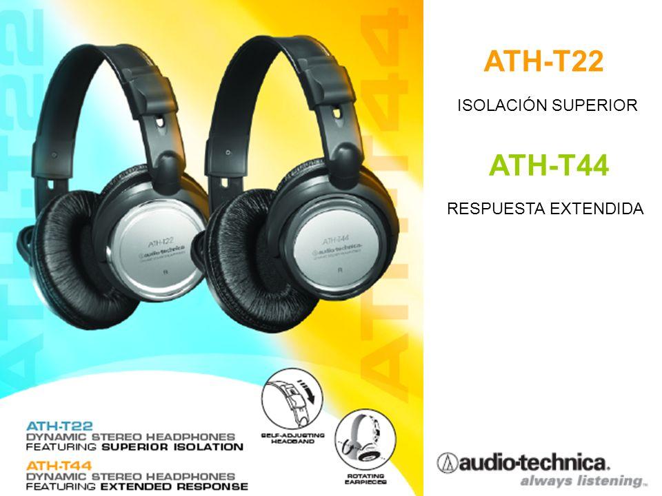 ATH-T22 ISOLACIÓN SUPERIOR ATH-T44 RESPUESTA EXTENDIDA